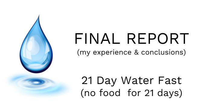 My 21 Day Water Fast – what happened | Leunig Advisory